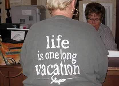 Life is one long vacation