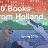 10 Books from Holland, Spring 2019