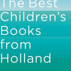 The Best Children's Books from Holland