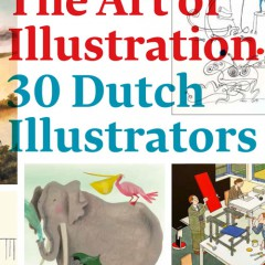The Art of Illustration. 30 Dutch Illustrators